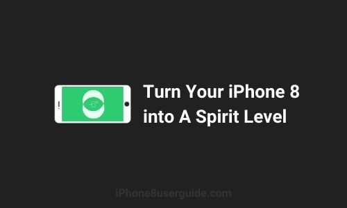 How to Use Your iPhone 8 as a Spirit Level Simply