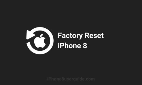 How to Factory Reset iPhone 8 and Back to Default Settings