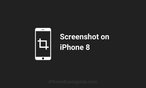 How to Take Screenshot on iPhone 8